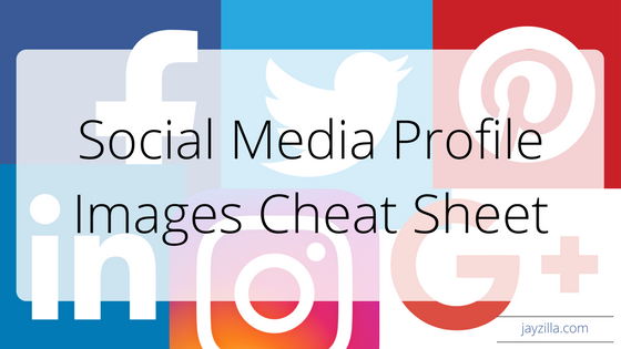 Social Media Profile Images Cheat Sheet